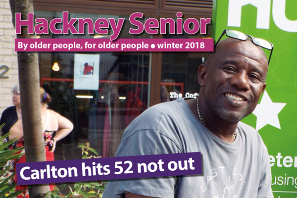Hackney Senior - winter 2018 issue out now!